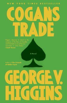 Cogan's Trade By Higgins, George V.
